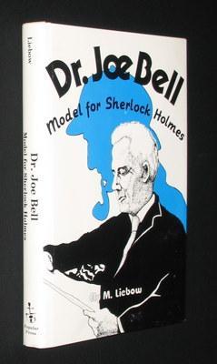 Doctor Joe Bell: Model for Sherlock Holmes: Liebow, Ely