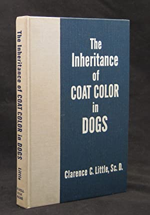 The Inheritance of Coat Color in Dogs: Little, Clarence C.