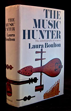 The Music Hunter: The Autobiography of a: Boulton, Laura