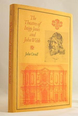 The Theatres of Inigo Jones and John Webb: Orrell, John