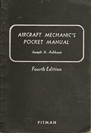 Aircraft mechanic's pocket manual (Pitman aeronautical publications.: Joseph Albert Ashkouti
