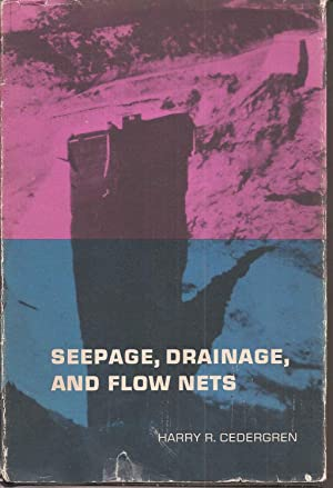 Seepage, Drainage and Flow Nets: Cedergren, Harry R.