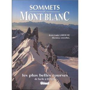 Sommets du mont-blanc: Laroche, Jean-Louis and Lelong, Florence
