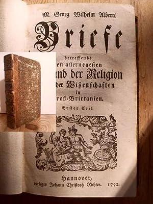 Briefe betreffende den allerneuesten Zustand der Religion und der Wißenschaften in Groß...