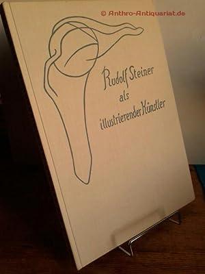 Rudolf Steiner als illustrierender Künstler. Mit einer Einführung von Emil Schweigler. ...