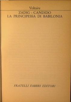 Zadig - Candido - La principessa di Babilonia: Voltaire