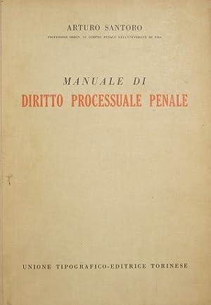 Manuale di Diritto Processuale Penale: Santoro Arturo