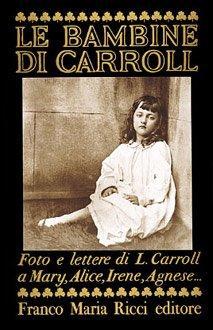 Le bambine di Carroll: Lewis Carroll, Cristina