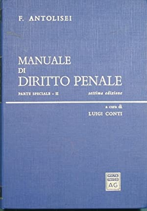 Manuale di Diritto Penale. Parte speciale -: Antolisei Francesco