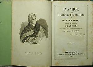 Ivanhoe ossia Il ritorno del crociato: Scott Walter
