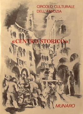 Centro storico '': Circolo culturale dell'amicizia