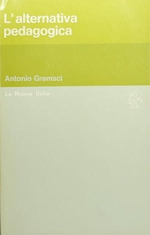 L'alternativa pedagogica: Gramsci Antonio