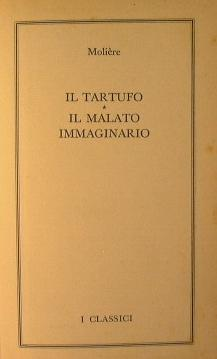 Il tartufo. Il malato immaginario + Odi: Moliere + Carducci