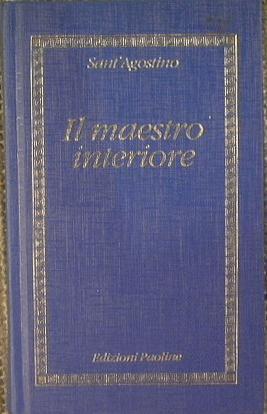 Il maestro interiore: Sant'Agostino