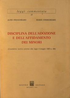 Disciplina dell'adozione e dell'affidamento dei minori: Finocchiaro A. - Finocchiaro M.