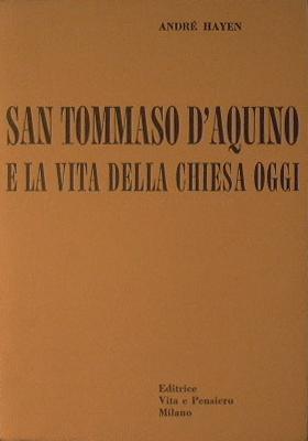 San Tommaso D'Aquino e la Vita della: Hayen André