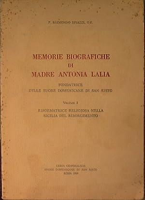 Memorie Biografiche di Madre Antonia Lalia,fondatrice delle: Spiazzi Raimondo O.P.