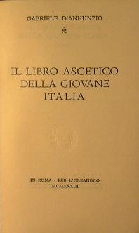 Il libro ascetico della giovane Italia: D'Annunzio Gabriele