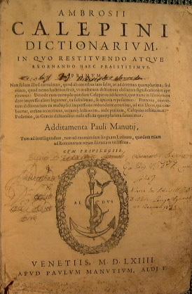 Ambrosii Calepini Dictionarium. In quo restituendo atque: Ambrogio Calepino