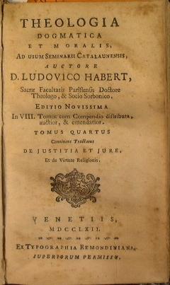 Theologia dogmatica et moralis, ad usum Seminarii: Ludovico Habert