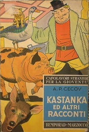 Kastanka ed altri racconti: Cecov Anton