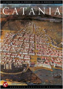 Catania - La grande Catania. La nobiltà virtuosa, la borghesia operosa: Iachello Enrico