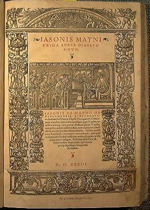 Iasonis Mayni prima super digesto novo.: Maino Giasone