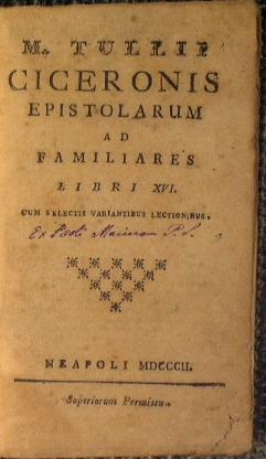 M. Tullii Ciceronis Epistolarum ad Familiares Libri: Cicerone Marco Tullio
