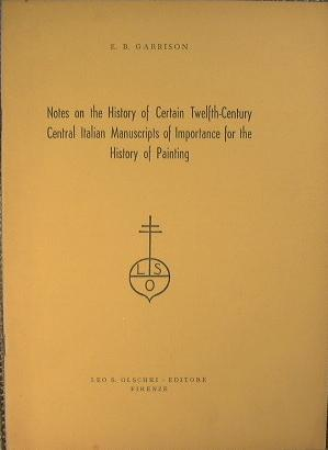 Notes on the History of Certain Twelfth-Century Central Italian Manuscripts of importance for the...