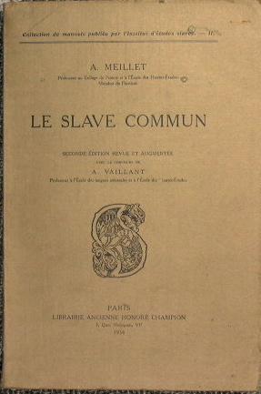 Le Slave commun: Meillet A.