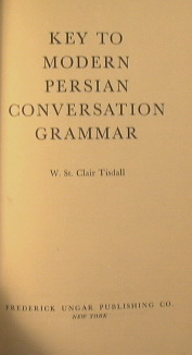 Key to modern persian conversation grammar.: Tisdall Clair W.St.