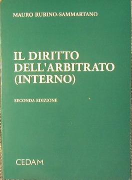 Il Diritto dell'Arbitrato ( Interno ).: Rubino - Sammartano Mauro