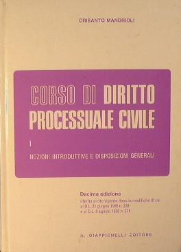 Corso di Diritto Processuale Civile: Mandrioli Crisanto