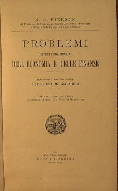 Problemi odierni fondamentali dell'economia e delle finanze.: Pierson N. G.