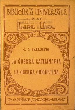 La guerra Catilinaria. La guerra Giugurtina.: Sallustio C.C.