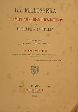 La Filossera. Le viti americane resistenti ed: Trevisan Vittore (Conte)