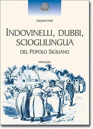 """""""Indovinelli, dubbi, scioglilingua del popolo siciliano"""" di Giuseppe Pitré  Edizioni Clio - Brani scelti da Giovanni Teresi"""