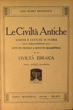Le civiltà antiche. Civiltà ebraica: Mondolfo Ugo Guido