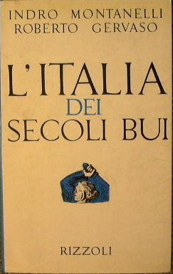 L'Italia dei secoli bui (il Medio Evo: Montanelli Indro -