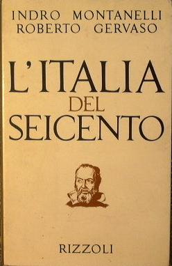 L'Italia del Seicento (1600-1700): Montanelli Indro -