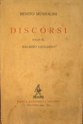 Discorsi scelti da Balbino Giuliano: Mussolini Benito