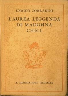 L'Aurea leggenda di Madonna Chigi. Commedia in: Corradini Enrico