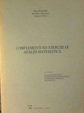 Complementi ed esercizi di analisi matematica.: Gionfriddo-Matarazzo-Milici