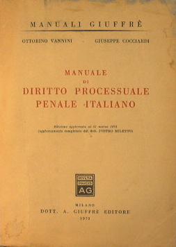 Manuale di diritto processuale penale italiano: Vannini Ottorino Cocciardi