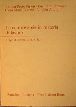 Le controversie in materia di lavoro: Proto Pisani. Pezzano.