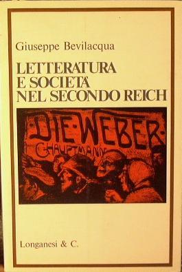 Letteratura e società nel secondo Reich: Bevilacqua Giuseppe