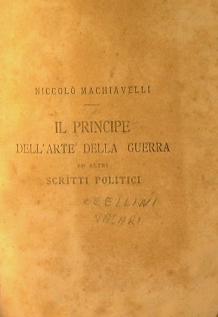 N. Machiavelli ,Il principe dell'arte della guerra: AA.VV.