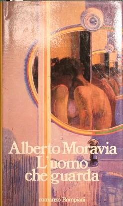L'uomo che guarda: Moravia Alberto