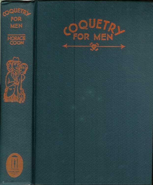 COQUETRY FOR MEN.: Coon, Horace.
