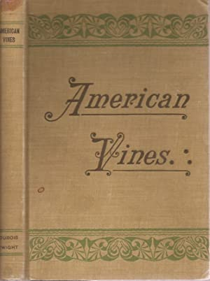 AMERICAN VINES (Resistant Stock) Their Adaptation, Culture, Grafting and Propagation. Complete ...